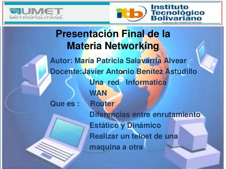 TIPOS DE REDES             Presentación Final de la•   MAN: Su extensión                 Materia Networking  abarca varios...