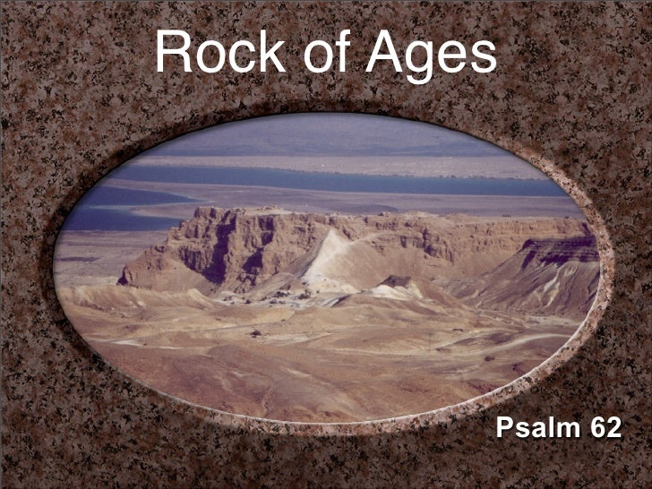 Rock of Ages                Psalm 62