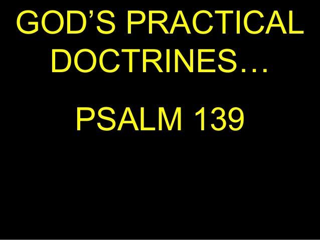 GOD'S PRACTICAL DOCTRINES…   PSALM 139