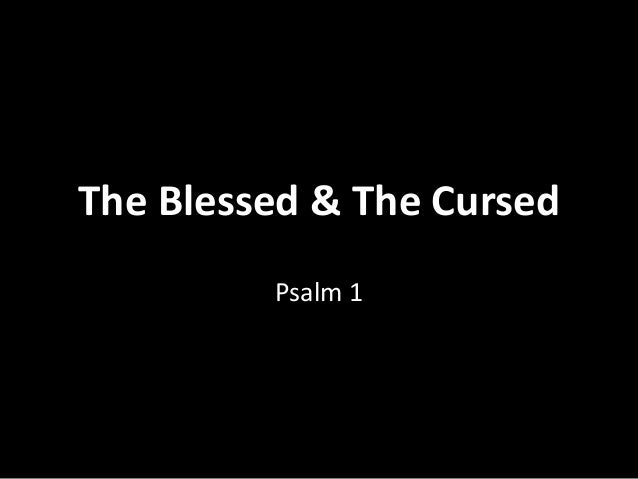 The Blessed & The Cursed Psalm 1