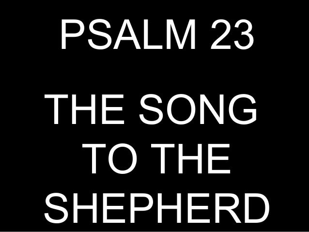 PSALM 23THE SONG ΤO THESHEPHERD