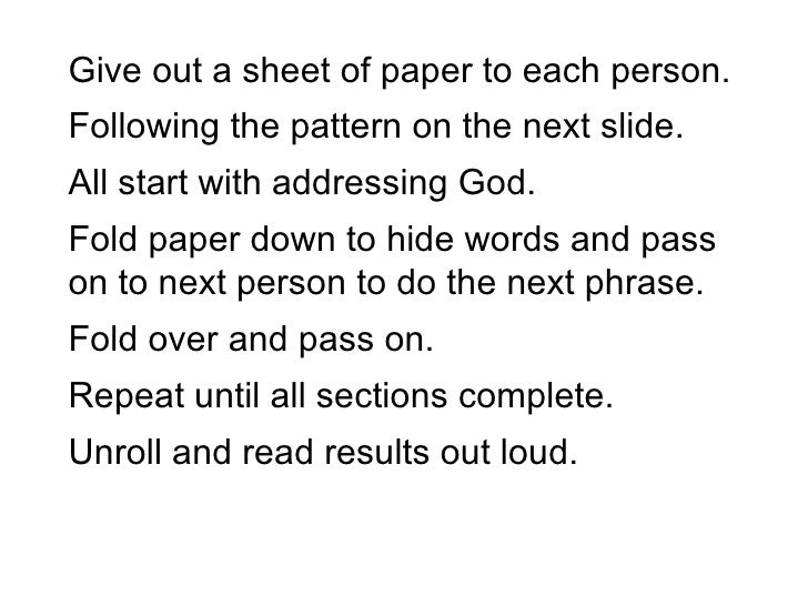 Give out a sheet of paper to each person.  Following the pattern on the next slide.  All start with addressing God. Fold p...