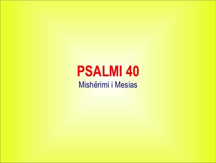 PSALMI 40 Mishërimi i Mesias