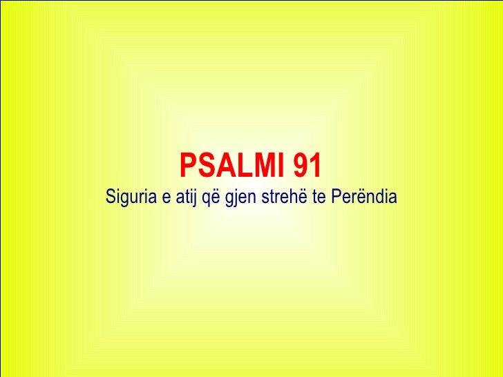 PSALMI 91 Siguria e atij që gjen strehë te Perëndia