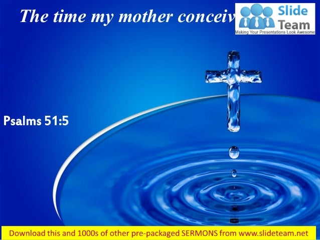 Psalms 51 5 the time my mother conceived power point church sermon
