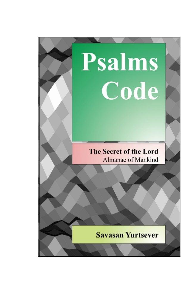 2 © Copyright 2009 Savasan Yurtsever All rights reserved. www.psalmscode.com