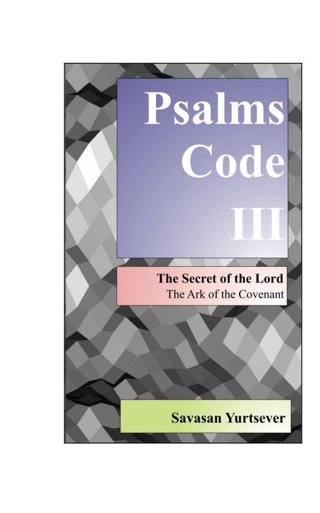 Psalms Code III – The Ark of the Covenant © 2011 Savasan Yurtsever. All rights reserved. 2 © Copyright 2011 Savasan Yurtse...