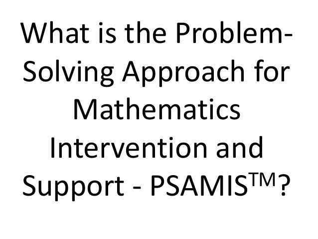 What is the Problem- Solving Approach for Mathematics Intervention and Support - PSAMISTM?