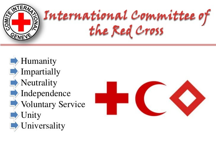 Humanity<br />Impartially<br />Neutrality<br />Independence<br />Voluntary Service<br />Unity<br />Universality<br />