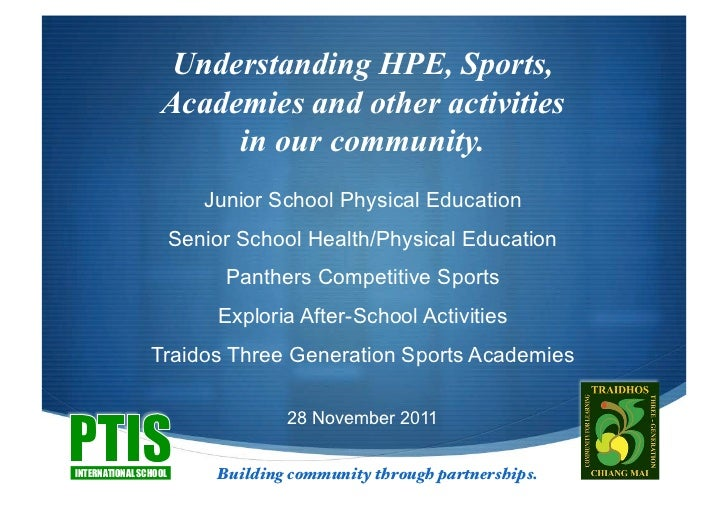 Understanding HPE, Sports,                  Academies and other activities                       in our community.        ...