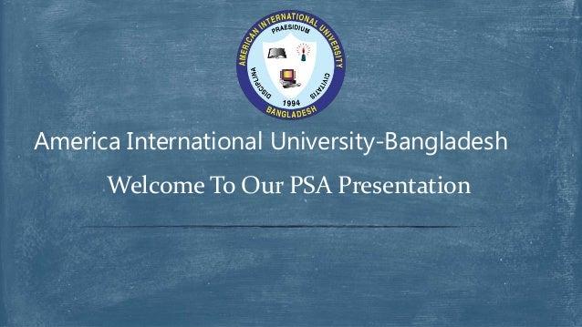 Welcome To Our PSA Presentation America International University-Bangladesh