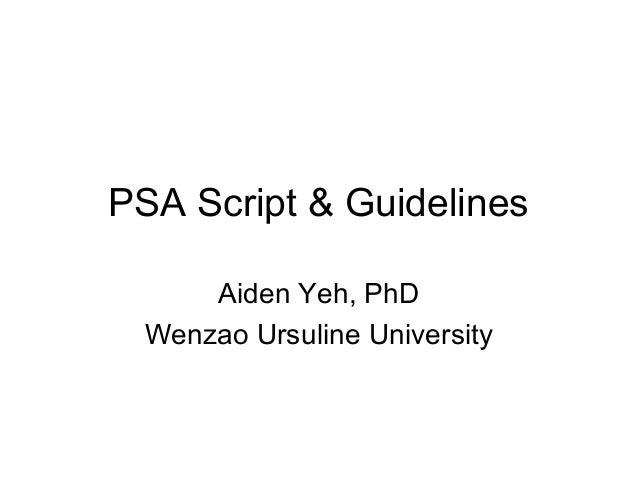 PSA Script & Guidelines Aiden Yeh, PhD Wenzao Ursuline University