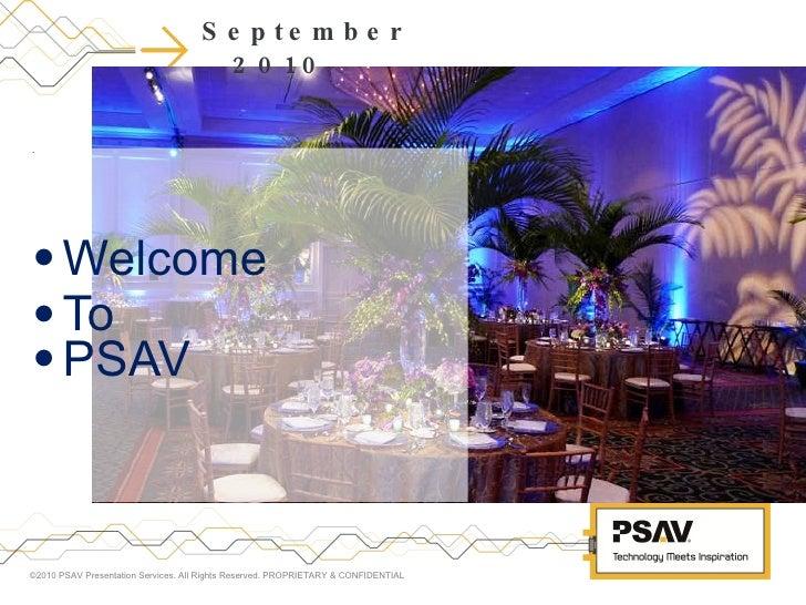 <ul><li>September 2010 </li></ul><ul><li>Welcome  </li></ul><ul><li>To </li></ul><ul><li>PSAV </li></ul>