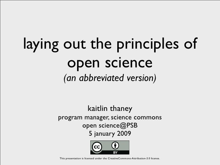 laying out the principles of        open science        (an abbreviated version)                             kaitlin thane...