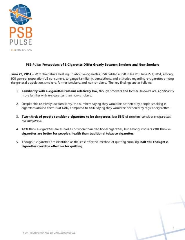 © 2014 PENN SCHOEN AND BERLAND ASSOCIATES LLC. PSBRESEARCH.COM 1 PSB Pulse: Perceptions of E-Cigarettes Differ Greatly Bet...