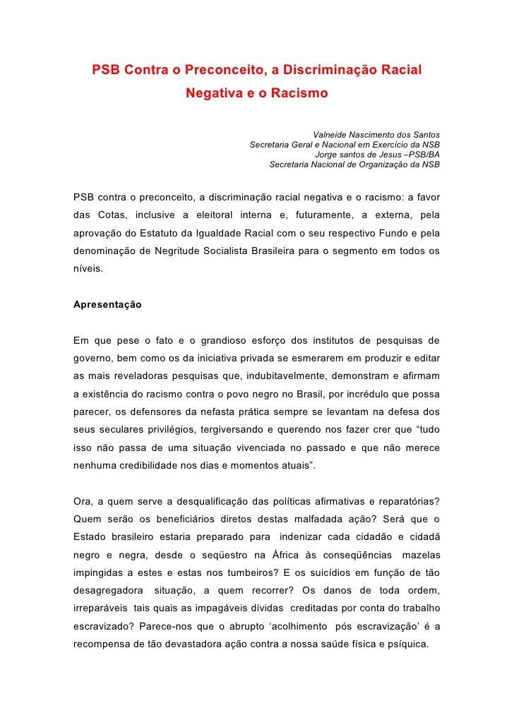 PSB Contra o Preconceito, a Discriminação Racial                       Negativa e o Racismo                               ...
