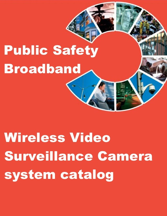 Public SafetyBroadbandWireless VideoSurveillance Camerasystem catalog