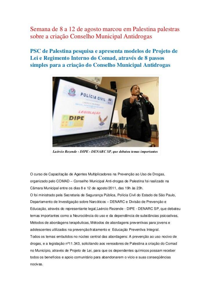 Semana de 8 a 12 de agosto marcou em Palestina palestrassobre a criação Conselho Municipal AntidrogasPSC de Palestina pesq...