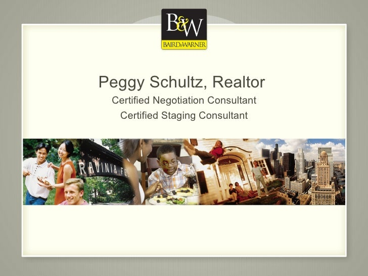 Peggy Schultz, Realtor  Certified Negotiation Consultant Certified Staging Consultant