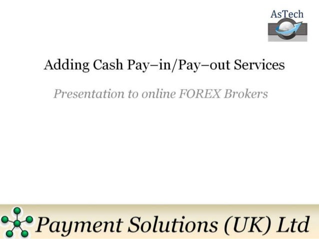 Forex Cash Pay-in/Pay-out Payment Solution