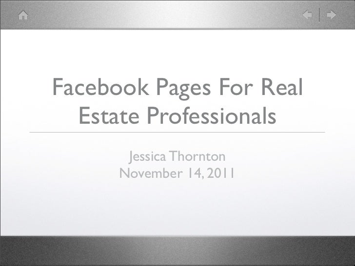 Facebook Pages For Real  Estate Professionals       Jessica Thornton      November 14, 2011