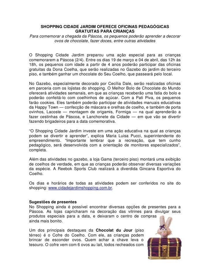 SHOPPING CIDADE JARDIM OFERECE OFICINAS PEDAGÓGICAS                       GRATUITAS PARA CRIANÇAS Para comemorar a chegada...