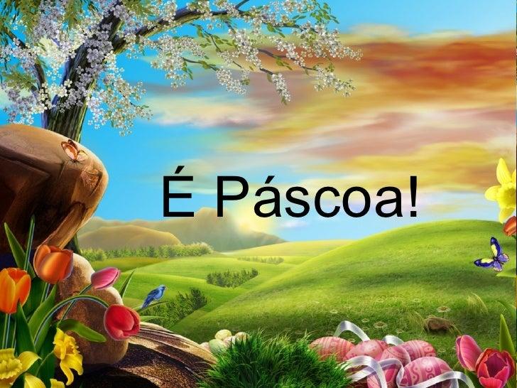 É Páscoa!
