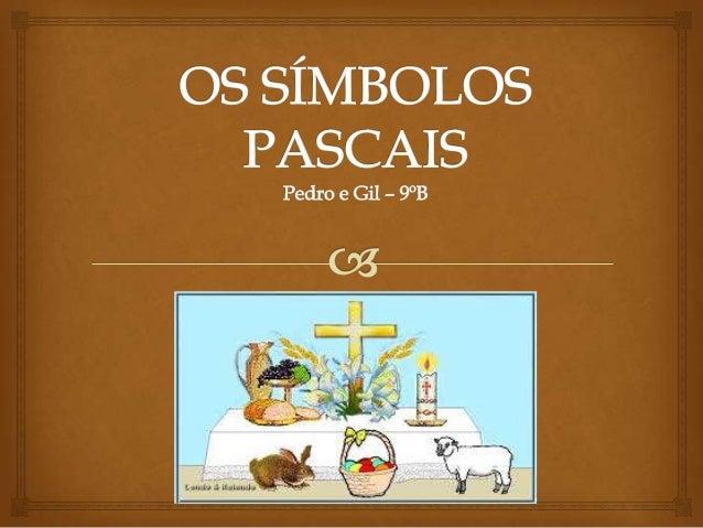 CORDEIRO                  O cordeiro é o símbolo mais antigo da Páscoa, é o  símbolo da aliança feita entre deus e o pov...