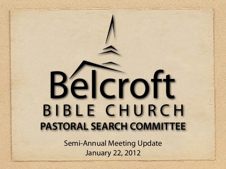 PASTORAL SEARCH COMMITTEE    Semi-Annual Meeting Update          January 22, 2012