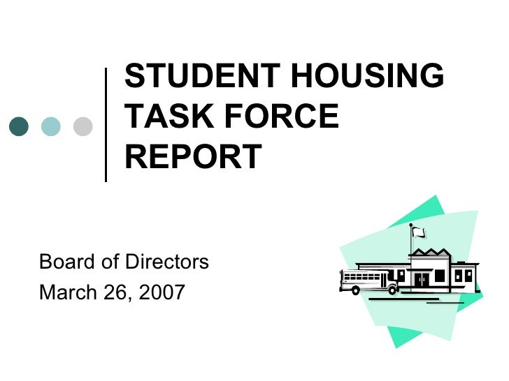 STUDENT HOUSING TASK FORCE REPORT Board of Directors  March 26, 2007