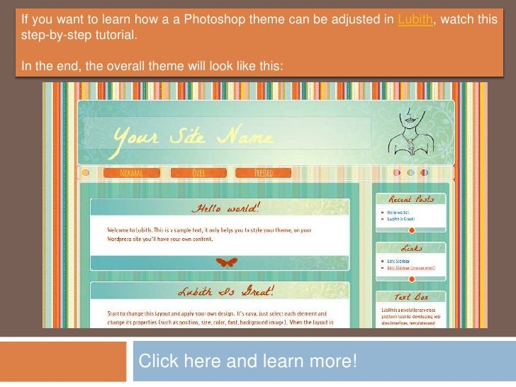 If you want to learn how a a Photoshop theme can be adjusted in Lubith, watch thisstep-by-step tutorial.In the end, the ov...
