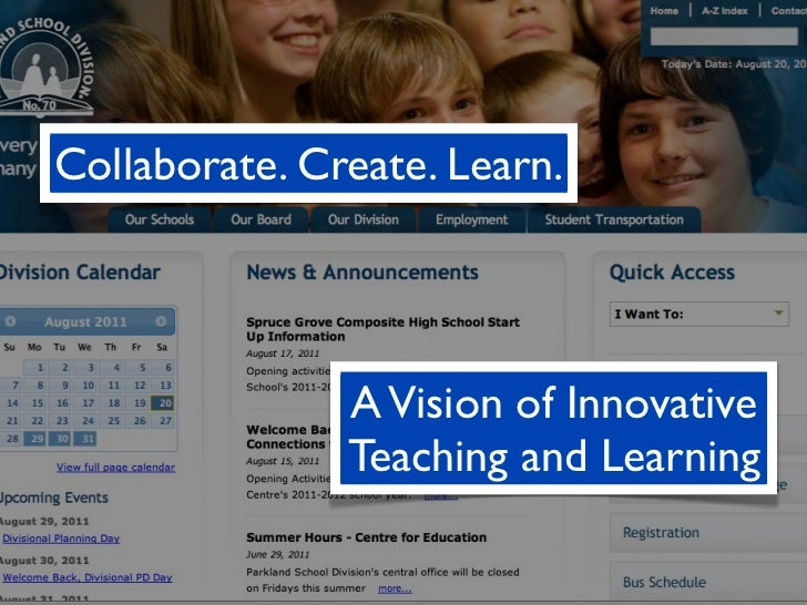Collaborate. Create. Learn.               A Vision of Innovative               Teaching and Learning