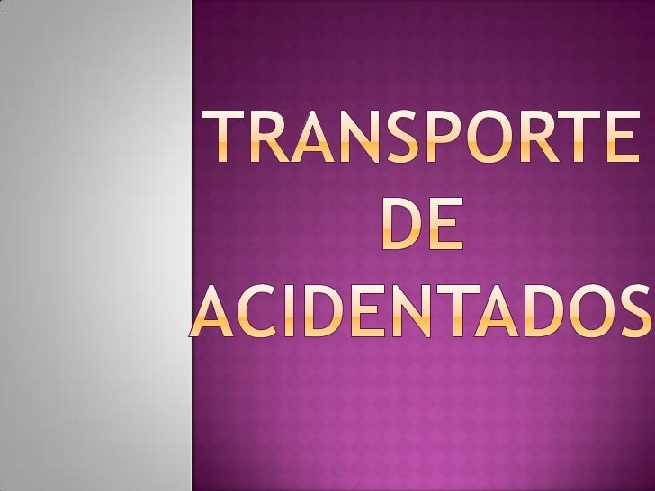 TRANSPORTE DE ACIDENTADOS<br />