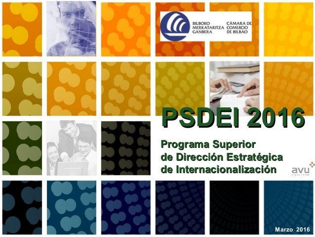 PSDEI 2016PSDEI 2016 PSDEI 2016PSDEI 2016 Marzo 2016 Programa SuperiorPrograma Superior de Dirección Estratégicade Direcci...