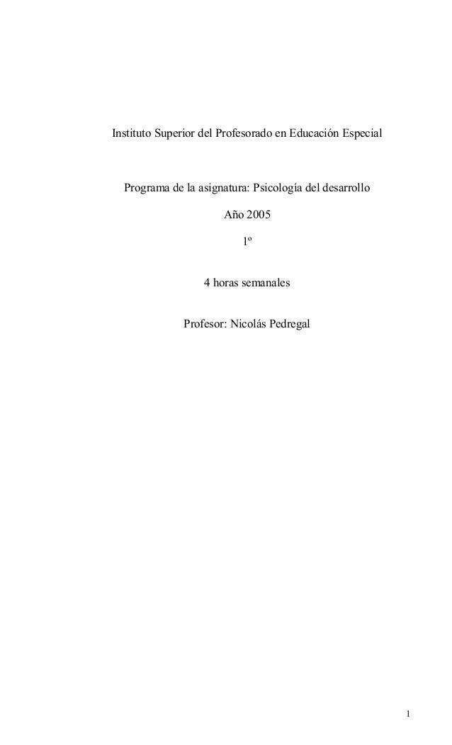 Instituto Superior del Profesorado en Educación Especial Programa de la asignatura: Psicología del desarrollo Año 2005 1º ...