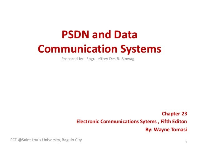 PSDN and Data Communication Systems Chapter 23 Electronic Communications Sytems , Fifth Editon By: Wayne Tomasi ECE @Saint...