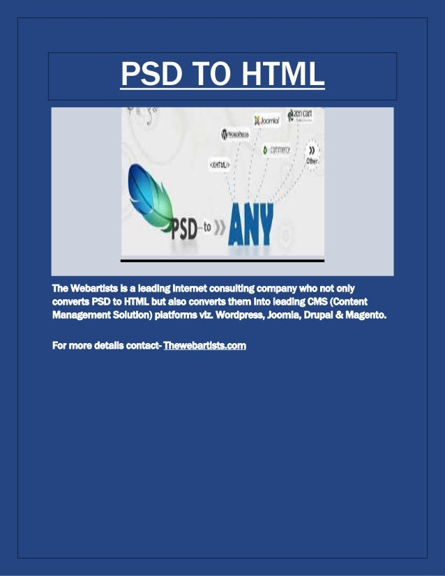 PSD TO HTMLThe Webartists is a leading internet consulting company who not onlyconverts PSD to HTML but also converts them...
