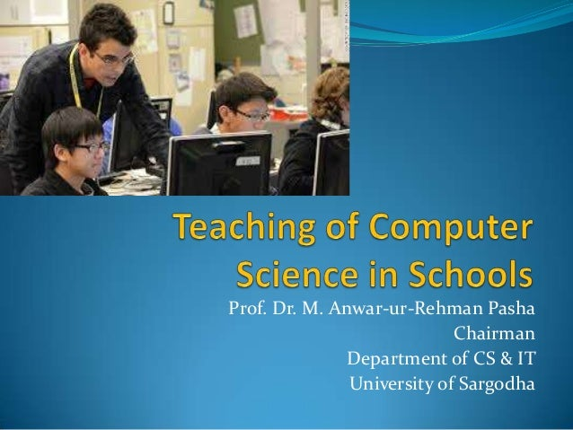 Prof. Dr. M. Anwar-ur-Rehman Pasha Chairman Department of CS & IT University of Sargodha