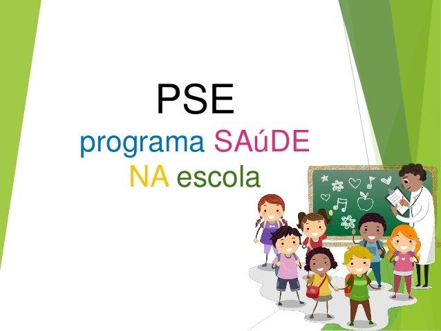 Pse - Programa Saúde na Escola