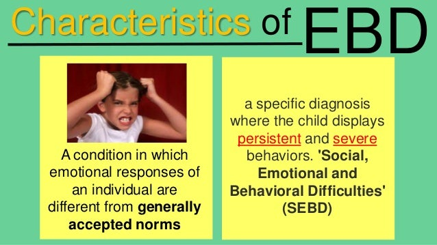 emotional and behavioral disorder Overview of the ideia definition, causes, and characteristics of emotional behavioral disorders.