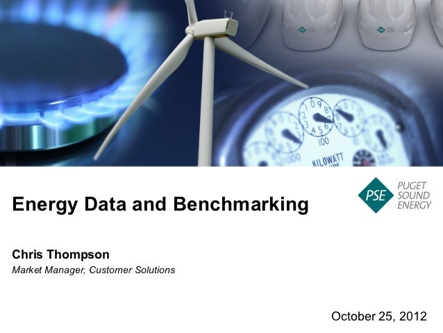 Energy Data and BenchmarkingChris ThompsonMarket Manager, Customer Solutions                                     October 2...