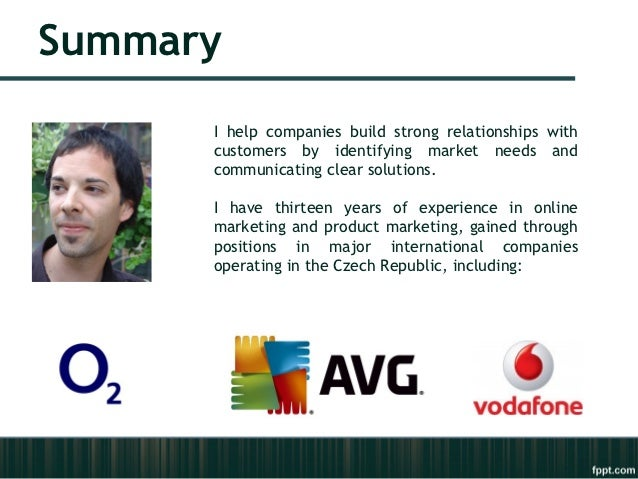 Summary      I help companies build strong relationships with      customers by identifying market needs and      communic...