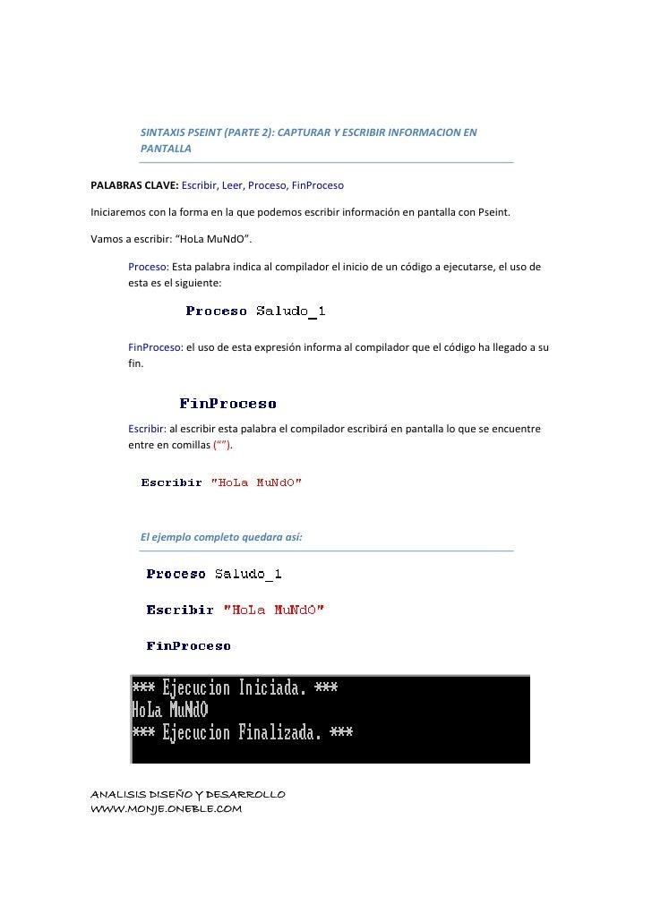SINTAXIS PSEINT (PARTE 2): CAPTURAR Y ESCRIBIR INFORMACION EN           PANTALLA   PALABRAS CLAVE: Escribir, Leer, Proceso...