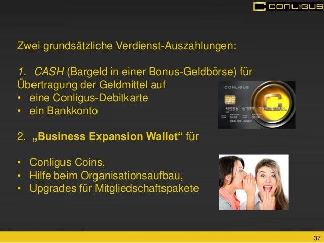 37  Zwei grundsätzliche Verdienst-Auszahlungen:  1.CASH (Bargeld in einer Bonus-Geldbörse) für Übertragung der Geldmittel ...
