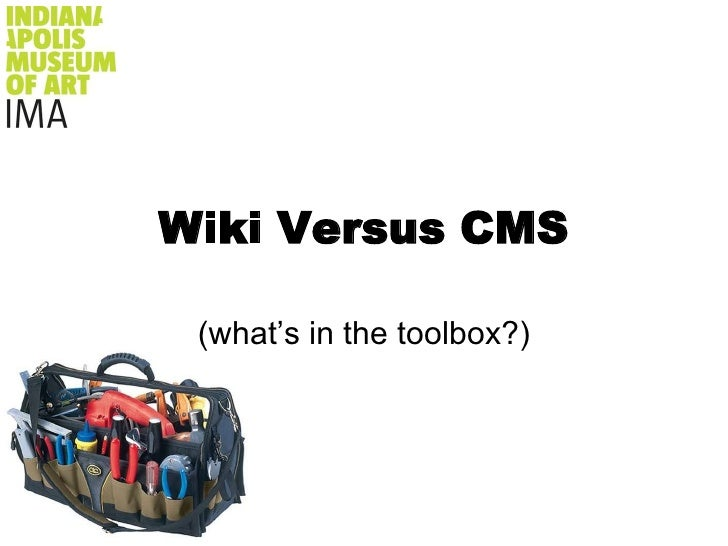 Wiki Versus CMS<br />(what's in the toolbox?)<br />