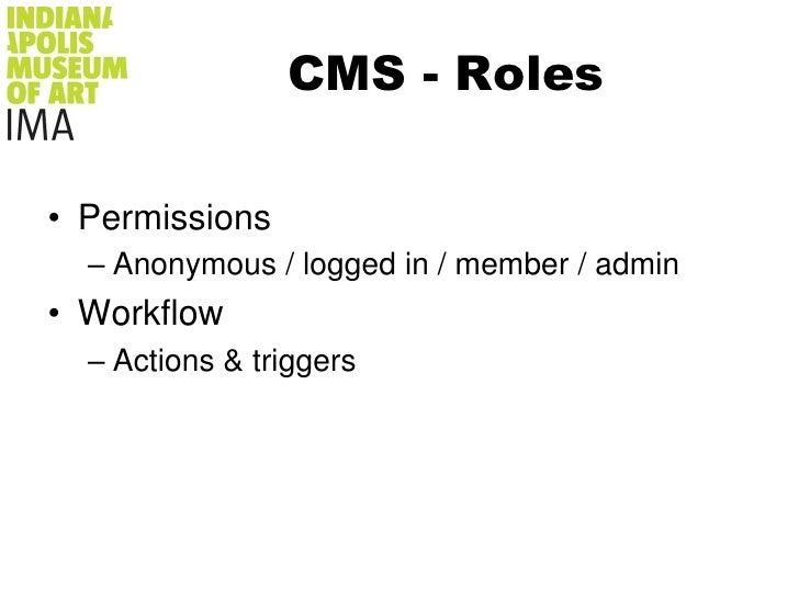 CMS - Roles<br />Permissions<br />Anonymous / logged in / member / admin<br />Workflow<br />Actions & triggers<br />