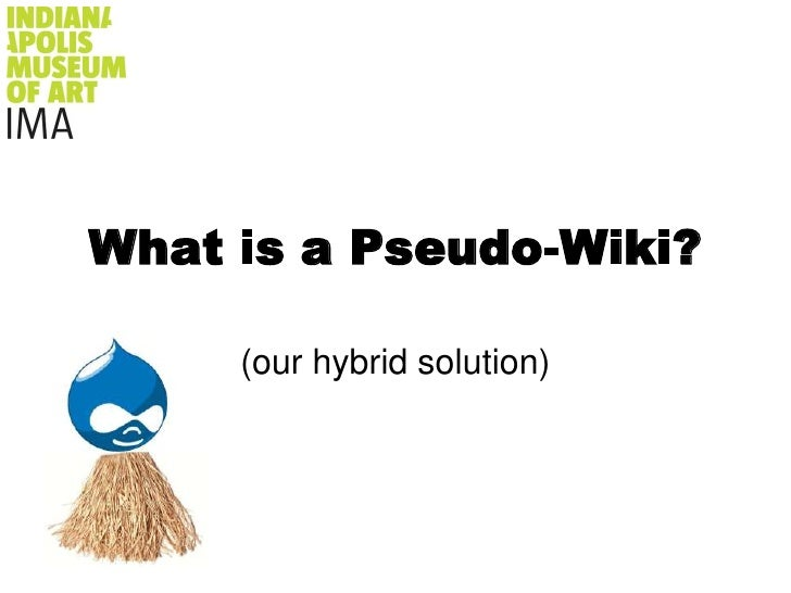 What is a Pseudo-Wiki?<br />(our hybrid solution)<br />