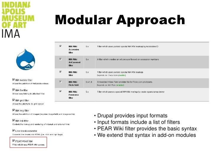 Modular Approach<br /><ul><li> Drupal provides input formats