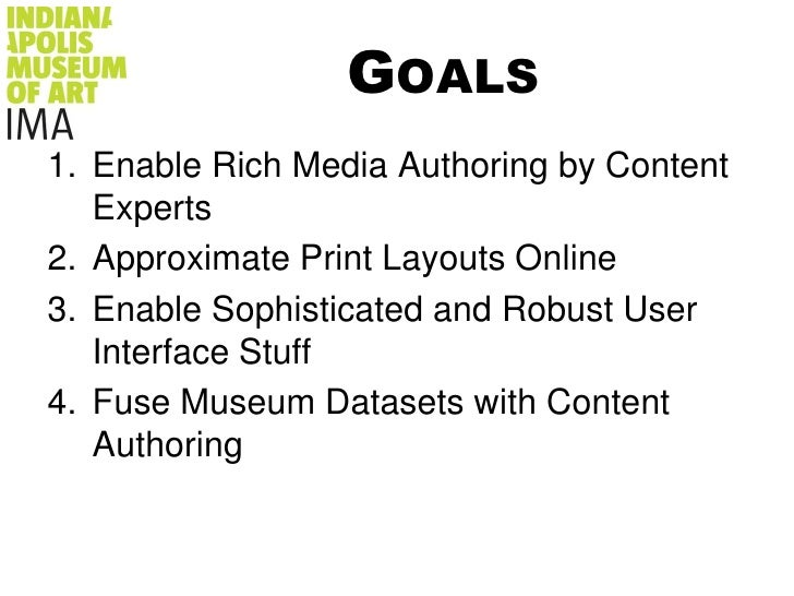 Goals<br />Enable Rich Media Authoring by Content Experts<br />Approximate Print Layouts Online<br />Enable Sophisticated ...