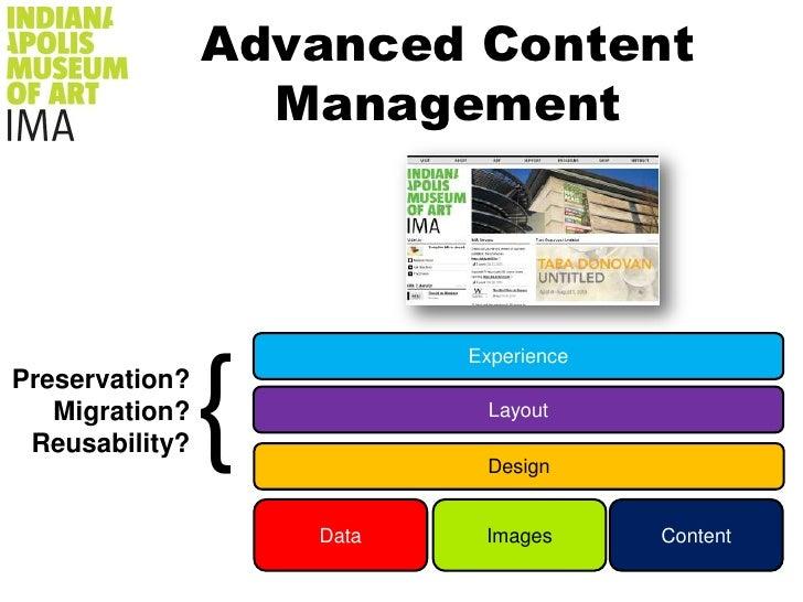 Advanced Content Management<br />{<br />Experience<br />Preservation?<br />Migration?<br />Reusability?<br />Layout<br />D...